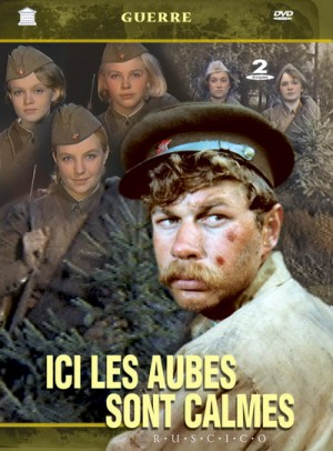 A zori zdes tikhie / The Dawns Here are Quiet / Ici les aubes sont calmes / А зори здесь тихие (1972) 2 x DVD9 RUSCICO