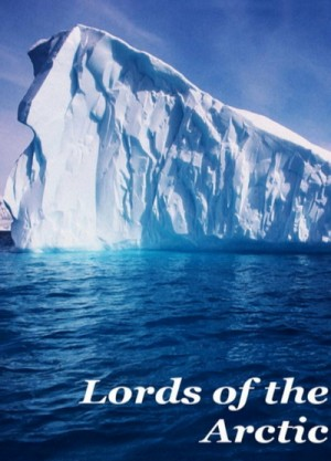 Arctic Mission: Lords of the Arctic (2003) DVD9