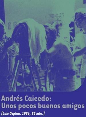 Andres Caicedo: Unos pocos buenos amigos / Andres Caicedo: A Few Good Friends (1986) DVD5
