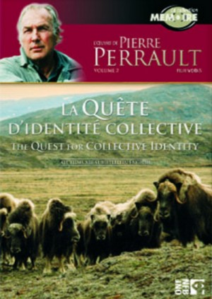 L'oeuvre de Pierre Perrault - Volume 2 : la quete d'identite collective / Pierre Perrault Film Works - Volume 2: The Quest for Collective Identity