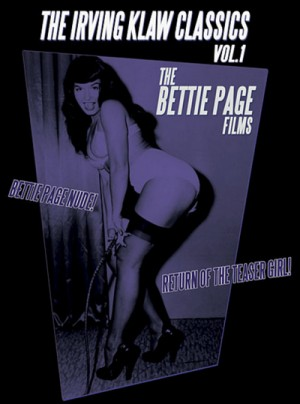 The Irving Klaw Classics: Volume 1 - The Bettie Page Films