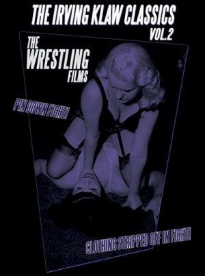 The Irving Klaw Classics: Volume 2 - The Wrestling Films