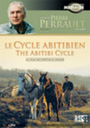 Pierre Perrault Film Works - Volume 3: The Abitibi Cycle / L'oeuvre de Pierre Perrault - Volume 3: le cycle abitibien