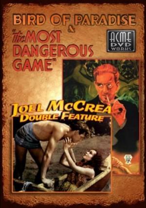 Joel McCrea Double Feature: Bird of Paradise (1932), The Most Dangerous Game (1932) DVD5
