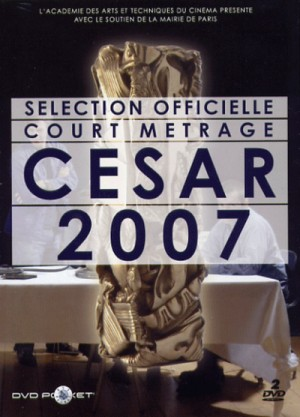 Cesar 2007: Selection officielle courts metrages / Cesar 2007: A selection of short films (2005 – 2006) 2 x DVD9