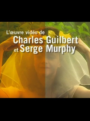 L'oeuvre video de Charles Guilbert et Serge Murphy / The video work of Charles Guilbert and Serge Murphy (1988 - 2005) 2 x DVD9