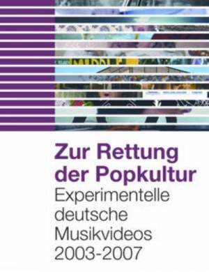 Zur Rettung Der Popkultur - Experimentelle Deutsche Musikvideos 2003-2007 (2010) DVD5