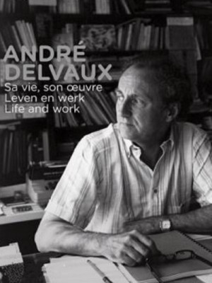 Andre Delvaux: Life and work / Andre Delvaux: Sa vie, son oeuvre (1962 - 2012) DVD9