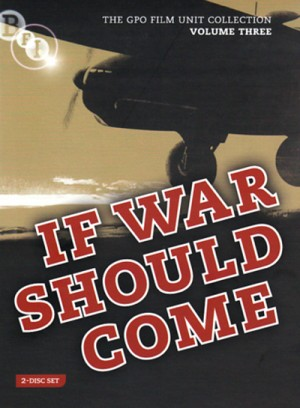 If War Should Come: The GPO Film Unit Collection Volume 3 (1939 - 1941) 2 x DVD9