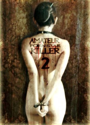 Amateur Porn Star Killer 2 (2008) 2 x DVD5 Special Edition: the movie version and the snuff version