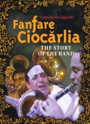 Fanfare Ciocarlia - Gypsy Brass Legends: The Story of the Band / Iag Bari - Brass on Fire (2002) DVD9