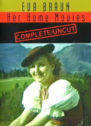 Eva Braun Her Home Movies