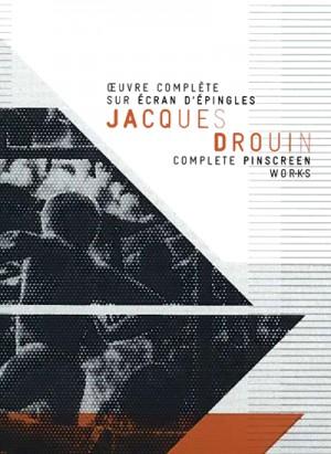 Jacques Drouin, oeuvre complete sur ecran d'epingles / Jacques Drouin - Complete Pinscreen Works (1967 - 2004) DVD9