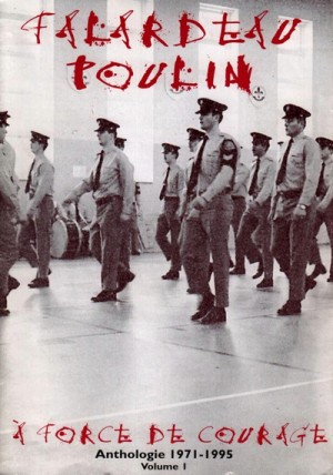 Falardeau Poulin - A force de courage - Anthologie Volume 1