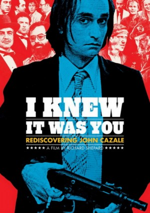 I Knew It Was You Rediscovering John Cazale 2009