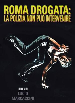 Roma drogata: la polizia non puo intervenire / Hallucination Strip (1975) DVD9