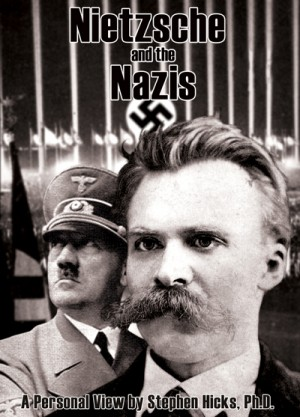 Nietzsche and the Nazis - A Personal View by Stephen Hicks, Ph.D. (2006)