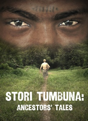 Stori Tumbuna Ancestors Tales 2011