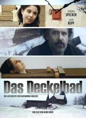 Das Deckelbad  Die Geschichte der Katharina Walser 2015