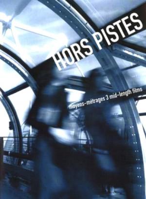 Hors Pistes Volume 1: moyens-metrages 3 mid-length films