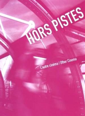 Hors Pistes Volume 2: L'autre cinema / Other cinema