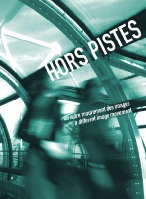 Hors Pistes Volume 3: Un autre mouvement des images / A different image movement