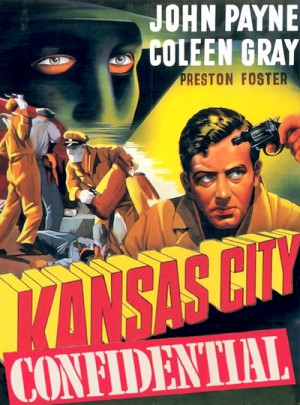 Kansas City Confidential (1952) Blu-Ray The Film Detective