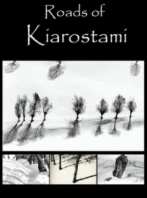 Roads of Kiarostami 2006