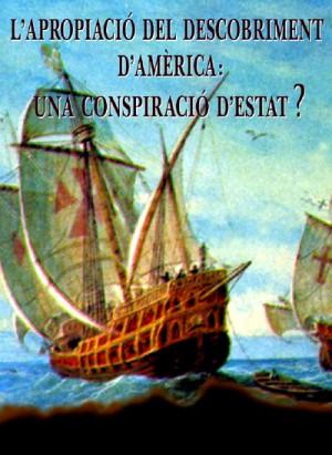 L'apropiacio del descobriment d'America: una conspiracio d'estat? 2003
