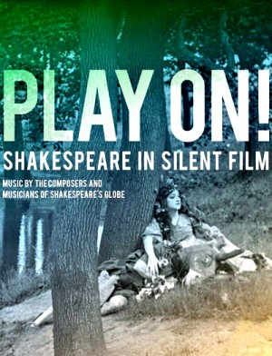 Play On! Shakespeare In Silent Film (2016) DVD9 and Blu-Ray