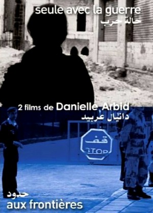 2 Films de Danielle Arbid / Danielle Arbid - Documentary Collection: Seule avec la guerre / Alone with War (2000), Aux frontieres / On Borders (2002) DVD9