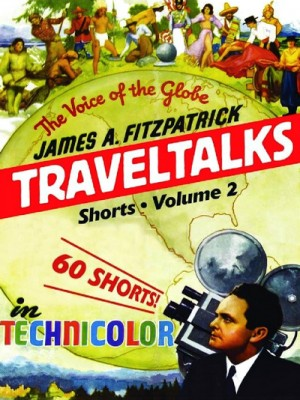 James A. Fitzpatrick Traveltalks Shorts Volume 2 (1934-1945)