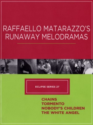 Eclipse Series 27: Raffaello Matarazzo's Runaway Melodramas