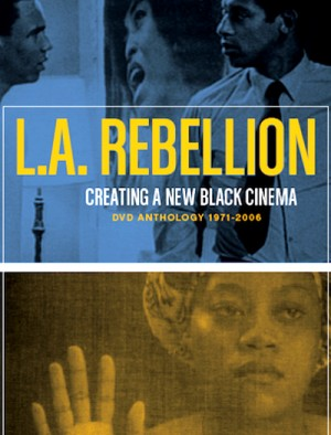 L.A. Rebellion Creating a New Black Cinema
