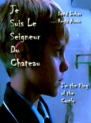 Je suis le seigneur du chateau / I'm the King of the Castle (1989)