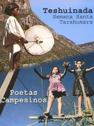 Teshuinada, semana santa Tarahumara (1979), Poetas campesinos (1980) DVD9