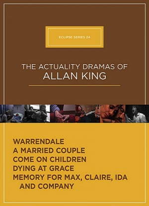 Eclipse Series 24 The Actuality Dramas of Allan King
