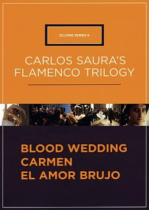 Eclipse Series 6 Carlos Saura's Flamenco Trilogy