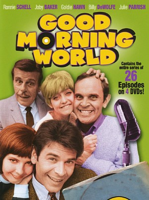 Good Morning, World (1967–1968)