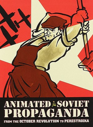 Animated Soviet Propaganda: From the October Revolution to Perestroika