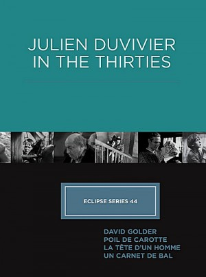 Eclipse Series 44 Julien Duvivier in the Thirties