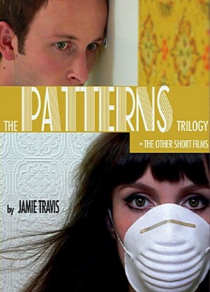 The Patterns Trilogy + Other Short Films by Jamie Travis