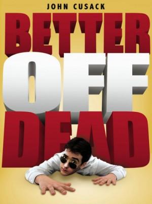 Better Off Dead 1985