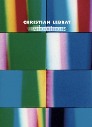 Christian Lebrat - Vibrations