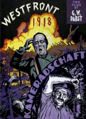 Two films by G.W. Pabst: Westfront 1918 (1930), Kameradschaft (1931)