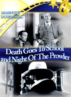 Death Goes to School (1953), Night of the Prowler (1962)