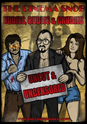 The Cinema Snob Nudies, Rudies & Crudies