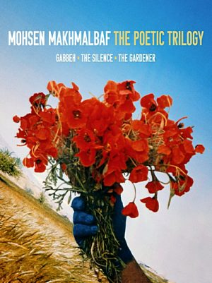 Mohsen Makhmalbaf The Poetic Trilogy