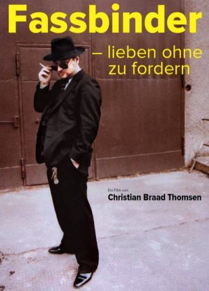 Fassbinder To Love Without Demands 2015