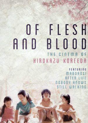 Of Flesh and Blood The Cinema of Hirokazu Koreeda
